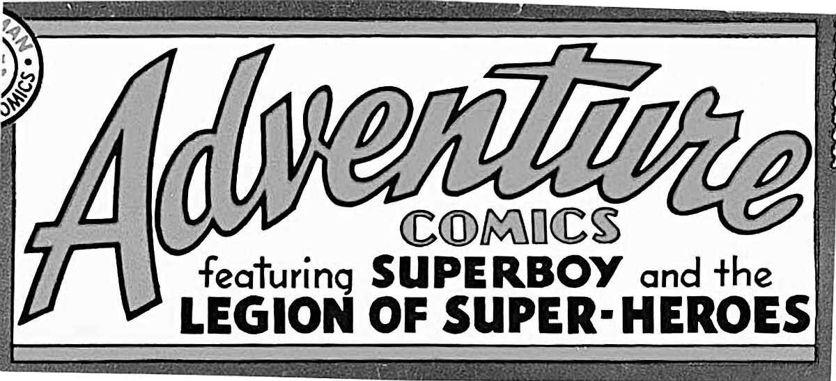 Adventure Comics Legion of Super-Heroes Logo by Ira Schnapp